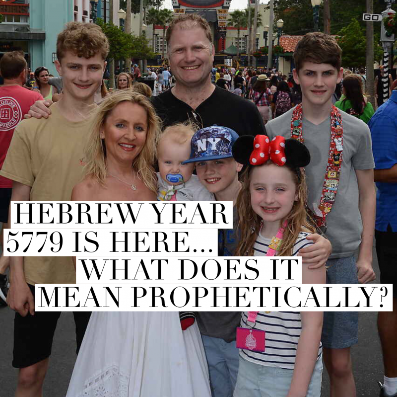 HEBREW YEAR 5779 IS HERE… WHAT DOES IT MEAN PROPHETICALLY